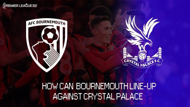 bourenemouth-crystal palace-predicted-lineup
