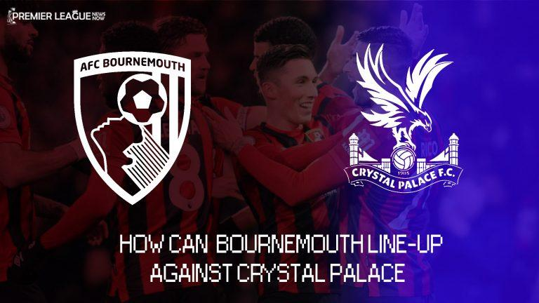 How can AFC Bournemouth lineup against Crystal Palace?