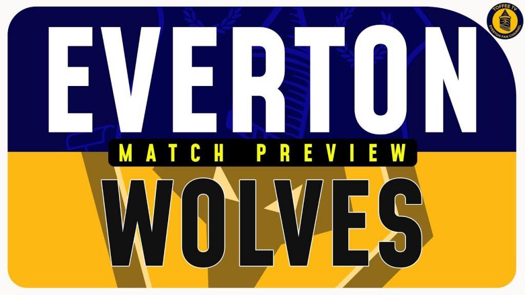 Everton-vs-Wolves-Preview