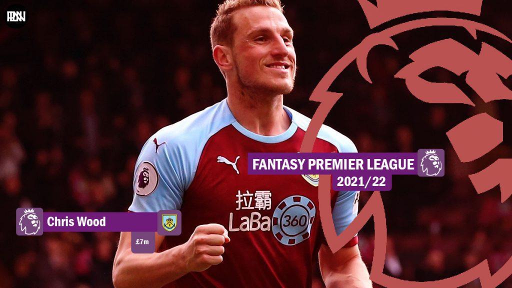 FPL-Chris-Wood-Burnley-Fantasy-Premier-League-2021-22