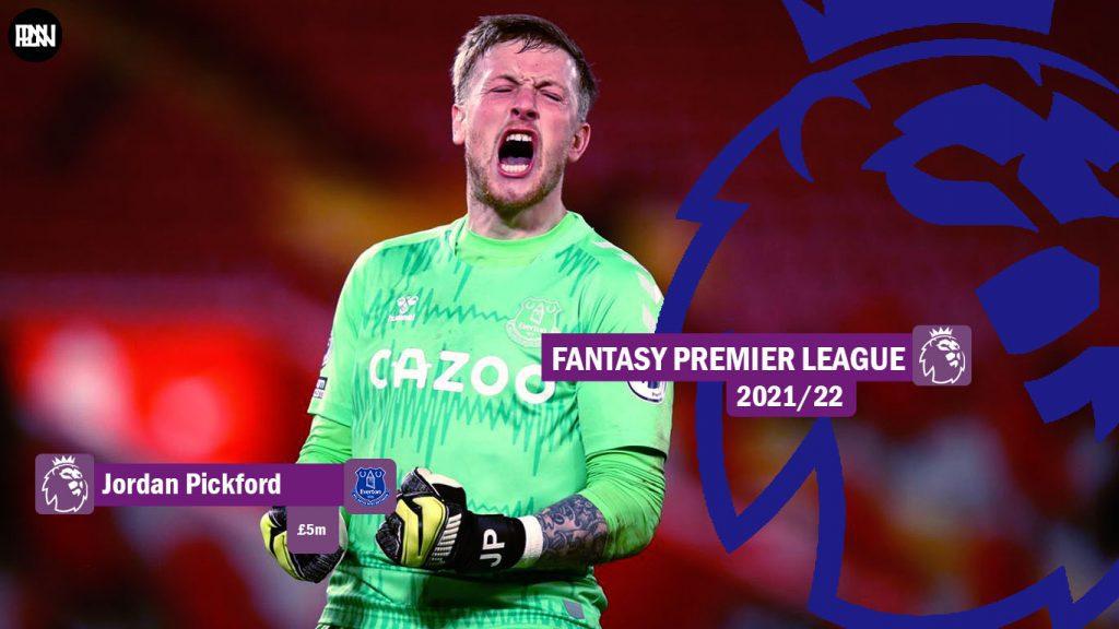FPL-Jordan-Pickford-Everton-Fantasy-Premier-League-2021-22