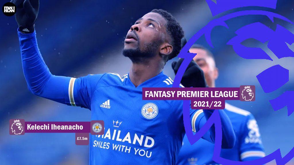 FPL-Kelechi-Iheanacho-Leicester-City-Fantasy-Premier-League-2021-22