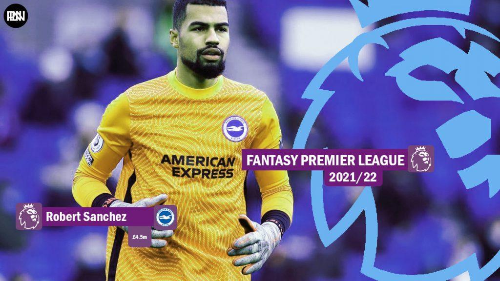 FPL-Robert-Sanchez-Brighton-Fantasy-Premier-League-2021-22