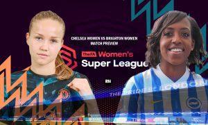 Chelsea-Women-vs-Brighton-Women-Match-Preview-WSL-2021-22