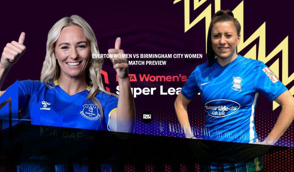 Everton-Women-vs-Birmingham-City-Women-Match-Preview-WSL-2021-22