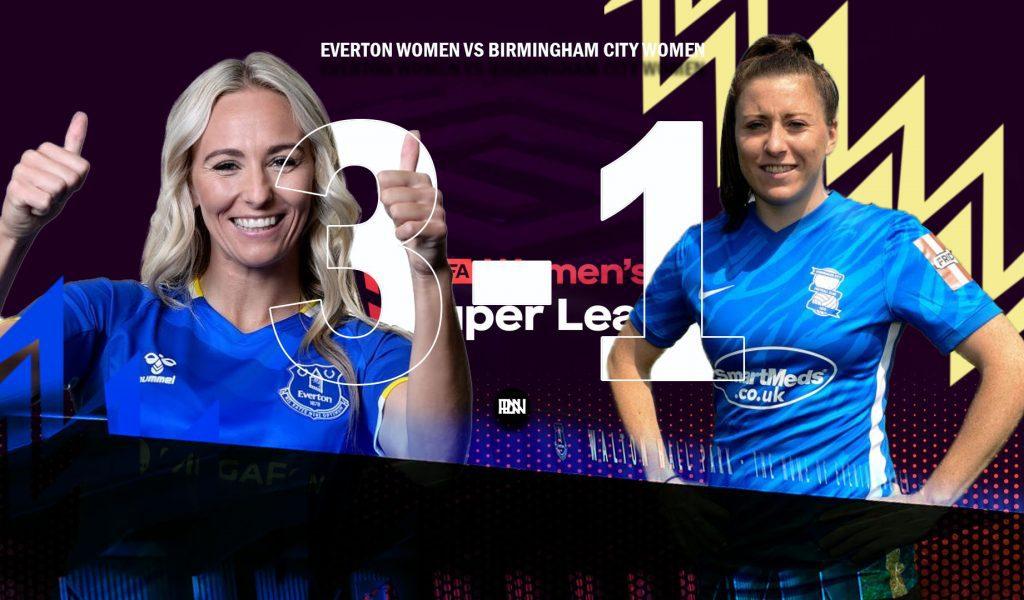 Everton-Women-vs-Birmingham-City-Women-Match-Report-WSL-2021-22