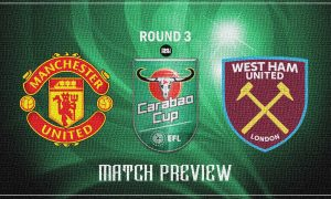 Manchester-United-v-West-Ham-United-Match-Preview-Carabao-Cup-2021-22