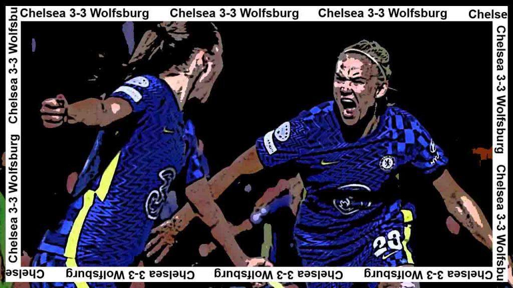 Chelsea-3-3-Wolfsburg-UWCL-2021-22